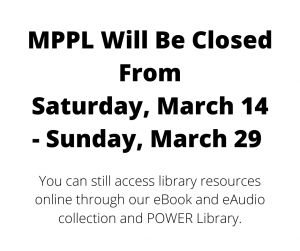 The Mount Pleasant Public Library, will be closed from Saturday, March 14, and remain closed through Sunday, March 29.